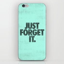 Just Forget It. iPhone Skin