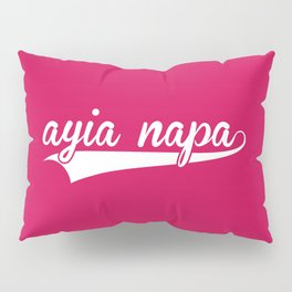 Ayia Napa EDM Quote Pillow Sham