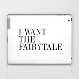 I WANT THE FAIRYTALE Laptop & iPad Skin