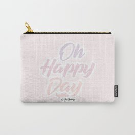 Oh Happy Day / Quote Carry-All Pouch