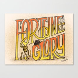 Fortune And Glory Canvas Print