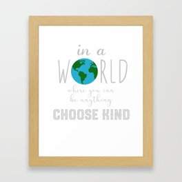 Teacher Choose Kind Shirt - Anti-Bullying Message Framed Art Print
