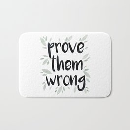Prove Them Wrong, Inspirational Watercolor Quote, Leaves Bath Mat