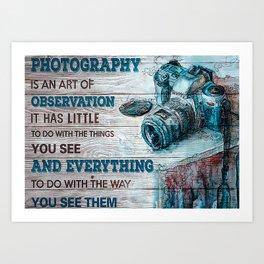 Interests Photography Is An Art Poster Art Print