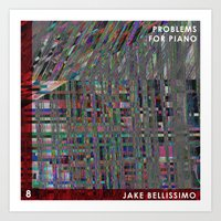 Jake Bellissimo - Problems for Piano - Track 8 Art Print