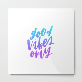Good Vibes Only Ombre Metal Print