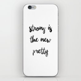 Strong is the new pretty iPhone Skin