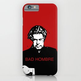 Bad Hombre iPhone Case