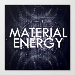 Material Energy Canvas Print