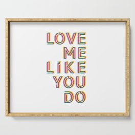 Love me like you do Serving Tray
