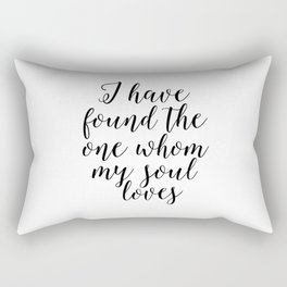 song of solomon, i have found the whom my soul loves,love quote,love sign,bible verse,scripture art Rectangular Pillow