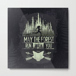 May The Forest Run With You Metal Print