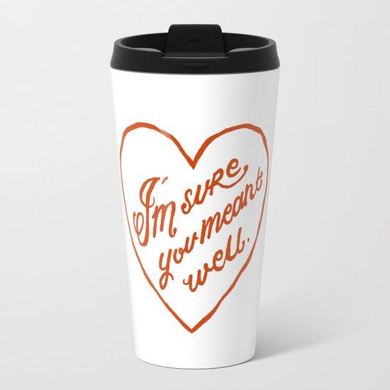 I'm Sure You Meant Well Travel Mug