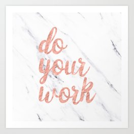 Do Your Work Rose Gold Marble Quote Art Print
