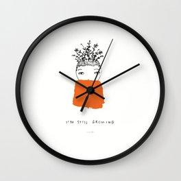 I'm Still Growing Wall Clock