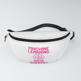 Machine Learning Data Scientist Quote Fanny Pack