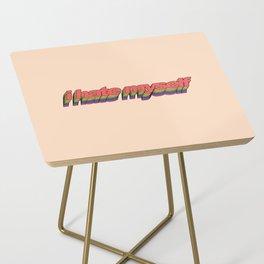 i hate myself - pop art Side Table