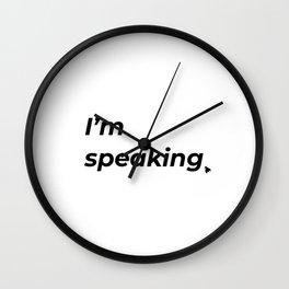 I'm speaking. Wall Clock
