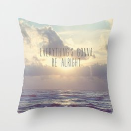Everything's gonna be alright Throw Pillow