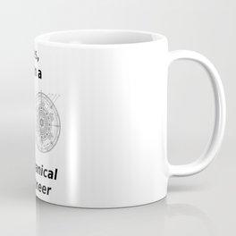Yes, I'm a Mechanical Engineer Coffee Mug