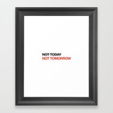 not tomorrow Framed Art Print
