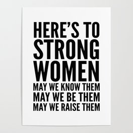 Here's to Strong Women Poster