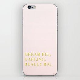 Dream Big, Darling iPhone Skin