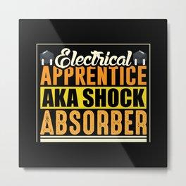 Electricla apprentice aka shock absorber funny Metal Print