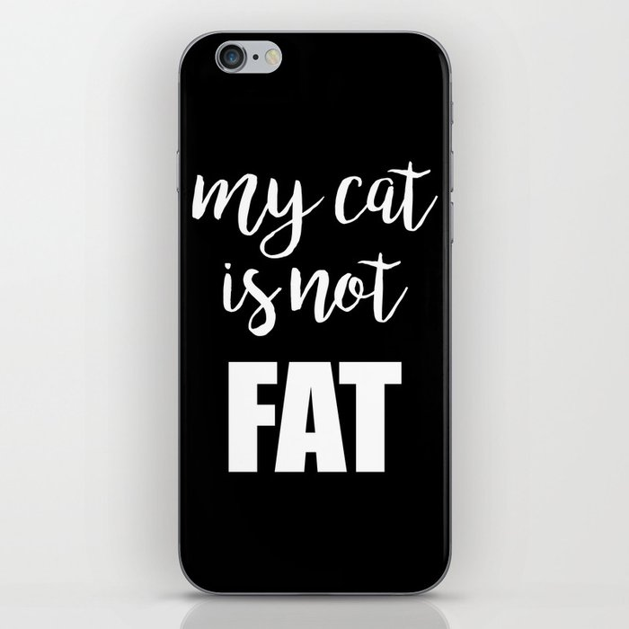 My cat is not fat iPhone Skin