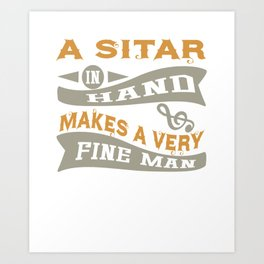 A Sitar in Hand Makes a Very Fine Man Art Print