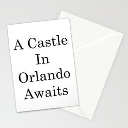 Creative Sayings Art- A Castle In Orlando Awaits Stationery Cards