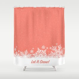 Let It Snow in Living_Coral Shower Curtain