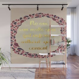No One Can Make You Feel Inferior Wall Mural