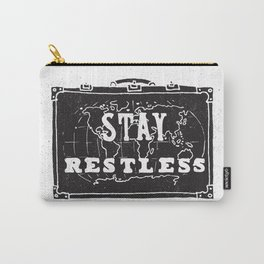 Stay Restless... Carry-All Pouch