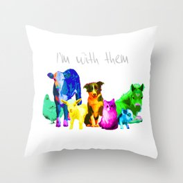 I'm With Them - Animal Rights - Vegan Throw Pillow