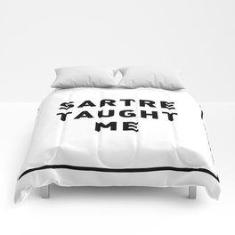 SARTRE TAUGHT ME Comforters