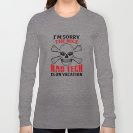 I'm Sorry The Nice Rad Tech Is On Vacation Long Sleeve T-shirt