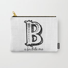 B is for... Carry-All Pouch