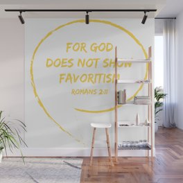 Romans 2:11 For God does not show favoritism.Christian Bible Verse Wall Mural