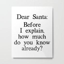 Funny Dear Santa Letter Christmas Gift Metal Print