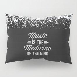 Music Medicine Mind Quote Pillow Sham