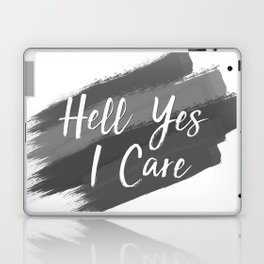 Hell Yes I Care - Proceeds Benefit United We Dream Laptop & iPad Skin