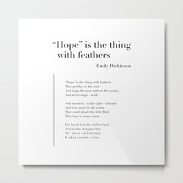 Hope is the thing with feathers by Emily Dickinson Metal Print