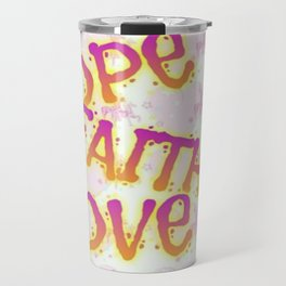 Hope Faith Love Travel Mug
