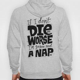 Die or Worse Hoody