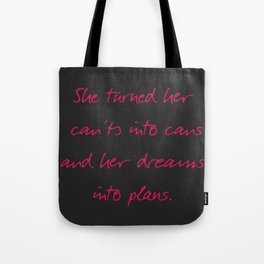 She turned her can'ts into cans, message to strong women. Inspiration typography, motivate, woman, Tote Bag