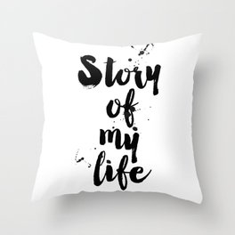 """One Direction quote from the song title """"Story of my life"""" Throw Pillow"""