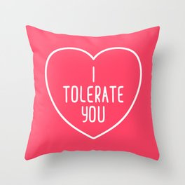 I Tolerate You Funny Quote Throw Pillow