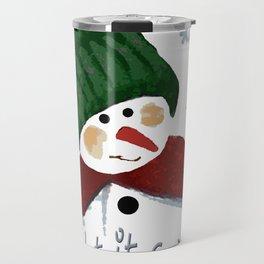 Let's build a snowman, let it snow Travel Mug