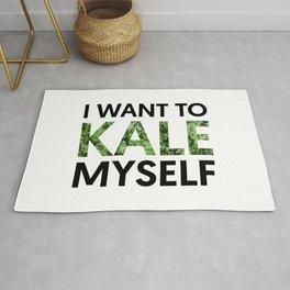 I want to kale myself. Rug